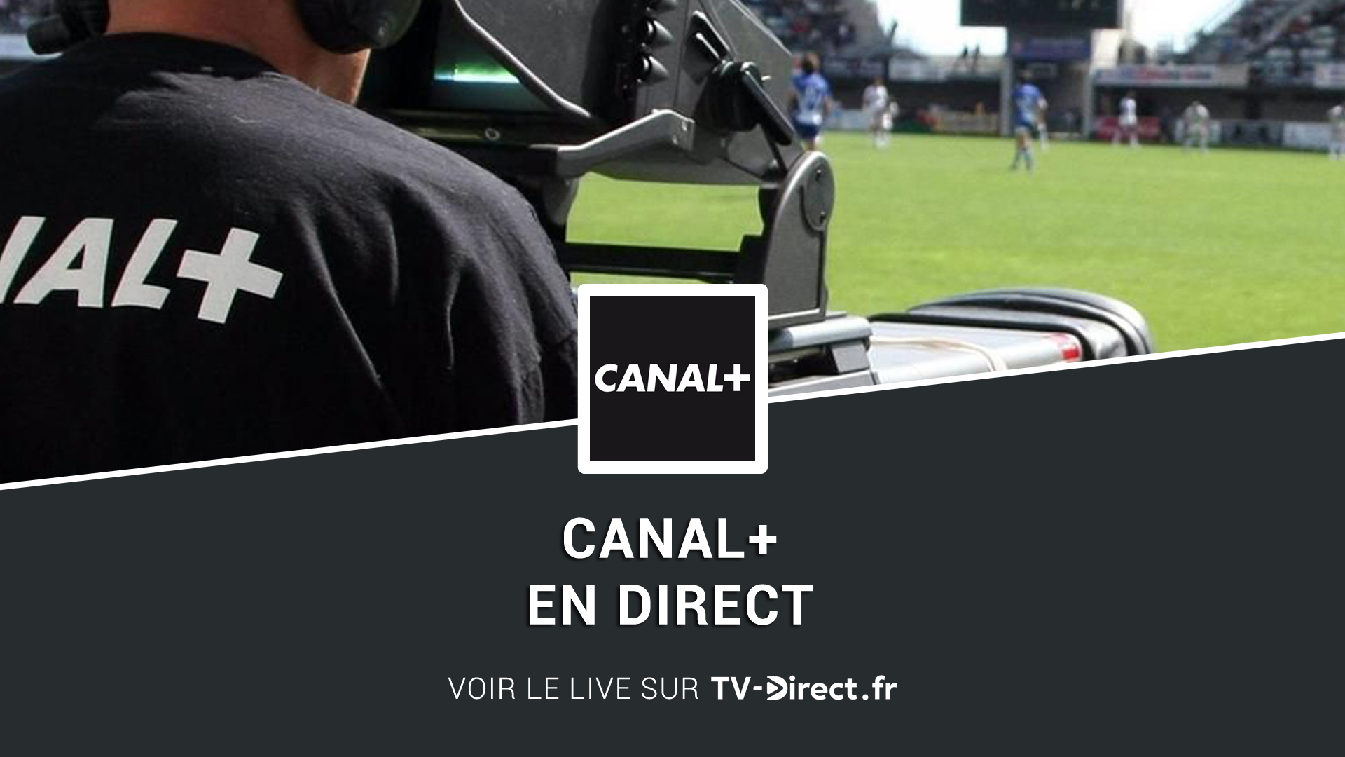 canal direct regarder canal plus live sur internet. Black Bedroom Furniture Sets. Home Design Ideas
